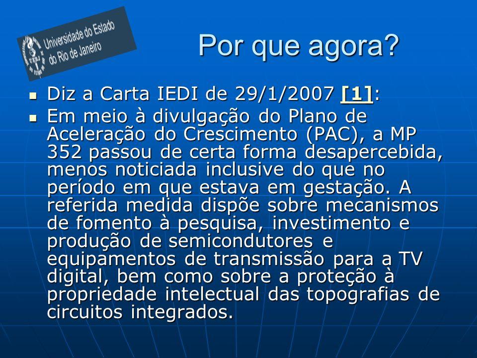 Por que agora Diz a Carta IEDI de 29/1/2007 [1]: